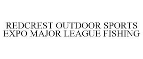 REDCREST OUTDOOR SPORTS EXPO MAJOR LEAGUE FISHING