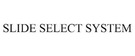 SLIDE SELECT SYSTEM