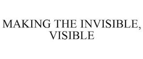 MAKING THE INVISIBLE, VISIBLE