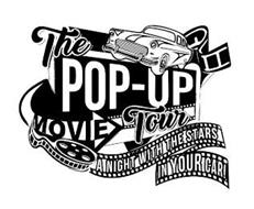 THE POP-UP MOVIE TOUR A NIGHT WITH THE STARS IN YOUR CAR!
