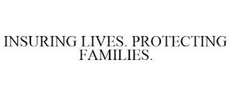 INSURING LIVES. PROTECTING FAMILIES.