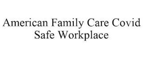 AMERICAN FAMILY CARE COVID SAFE WORKPLACE