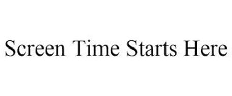 SCREEN TIME STARTS HERE