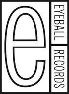 E EYEBALL RECORDS