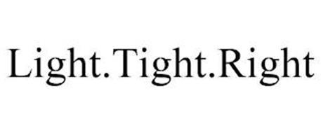 LIGHT.TIGHT.RIGHT