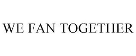 WE FAN TOGETHER