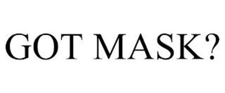 GOT MASK?