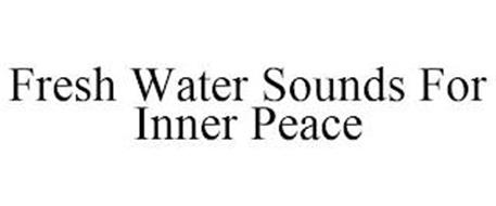 FRESH WATER SOUNDS FOR INNER PEACE