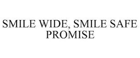 SMILE WIDE, SMILE SAFE PROMISE