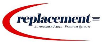 REPLACEMENT AUTOMOBILE PARTS PREMIUM QUALITY