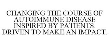 CHANGING THE COURSE OF AUTOIMMUNE DISEASE INSPIRED BY PATIENTS. DRIVEN TO MAKE AN IMPACT.