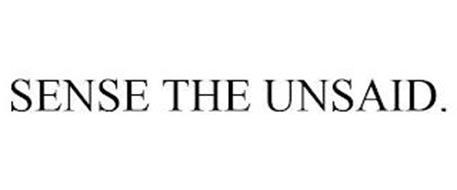 SENSE THE UNSAID.