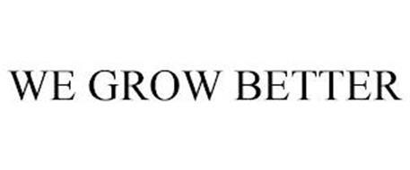 WE GROW BETTER