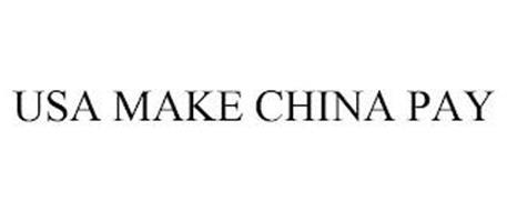 USA MAKE CHINA PAY