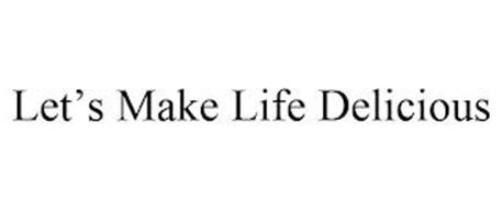 LET'S MAKE LIFE DELICIOUS