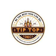 TIP TOP TONICS BE THE BEST YOU CAN BE! ESTABLISHED 2019 HIGH QUALITY CRAFT BEVERAGE MANUFACTURER
