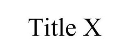 TITLE X