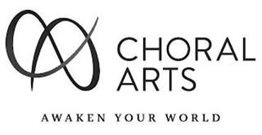 CHORAL ARTS AWAKEN YOUR WORLD