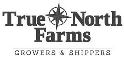 TRUE NORTH FARMS GROWERS & SHIPPERS