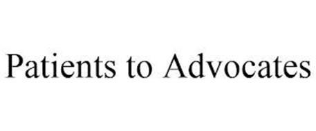 PATIENTS TO ADVOCATES