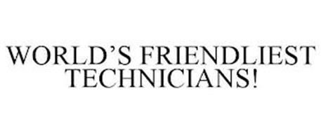 WORLD'S FRIENDLIEST TECHNICIANS!