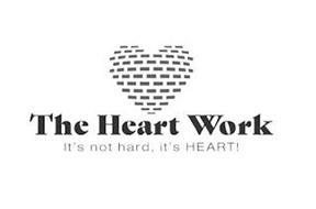 THE HEART WORK IT'S NOT HARD, IT'S HEART!