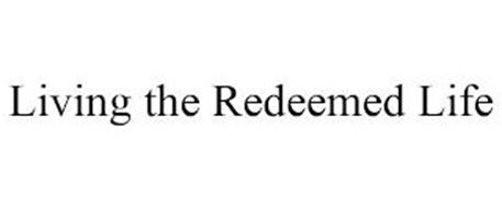 LIVING THE REDEEMED LIFE