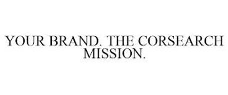 YOUR BRAND. THE CORSEARCH MISSION.