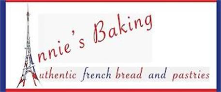 ANNIE'S BAKING AUTHENTIC FRENCH BREAD AND PASTRIES