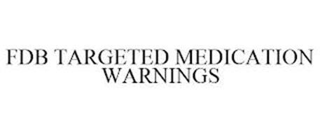 FDB TARGETED MEDICATION WARNINGS