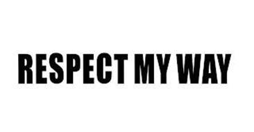 RESPECT MY WAY
