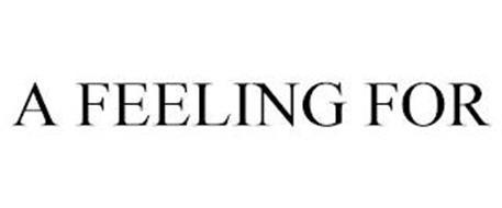 A FEELING FOR