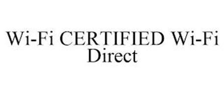 WI-FI CERTIFIED WI-FI DIRECT