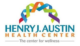 HENRY J. AUSTIN HEALTH CENTER THE CENTER FOR WELLNESS