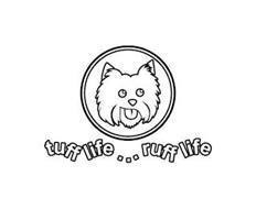 TUFF LIFE...RUFF LIFE