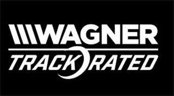 WAGNER TRACK RATED