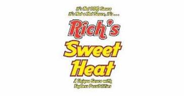 IT'S NOT BBQ SAUCE IT'S NOT A HOT SAUCE, IT'S...RICH'S SWEET HEAT A UNIQUE SAUCE WITH ENDLESS POSSIBILITIES