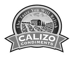 THE TASTE YOU WILL RELISH CALIZO CONDIMENTS