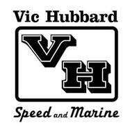 VIC HUBBARD VH SPEED AND MARINE