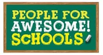 PEOPLE FOR AWESOME! SCHOOLS