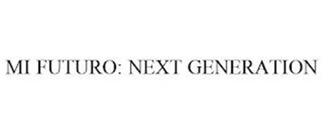 MI FUTURO: NEXT GENERATION