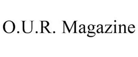 O.U.R. MAGAZINE