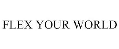 FLEX YOUR WORLD