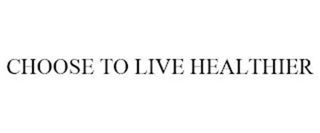 CHOOSE TO LIVE HEALTHIER