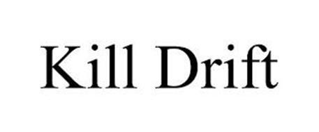 KILL DRIFT
