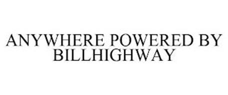 ANYWHERE POWERED BY BILLHIGHWAY