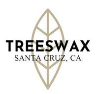 TREESWAX SANTA CRUZ, CA