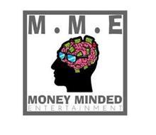 M.M.E. MONEY MINDED ENTERTAINMENT