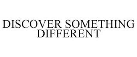 DISCOVER SOMETHING DIFFERENT