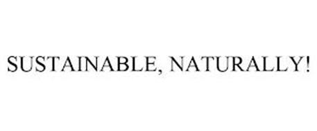 SUSTAINABLE, NATURALLY!